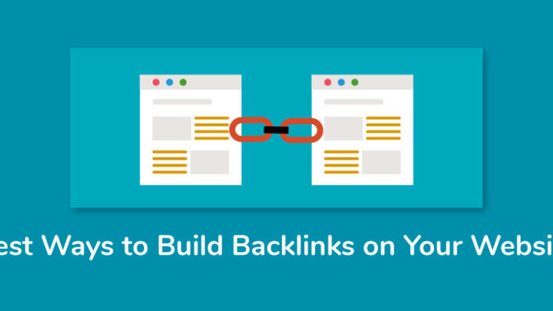 Best Ways to Build Backlinks on Your Website